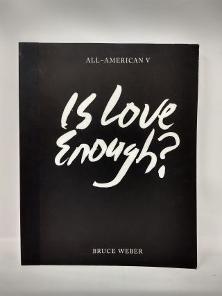 ALL-AMERICAN V : IS LOVE ENOUGH? Bruce Weber, Nan Bush, Nathaniel Kilcer