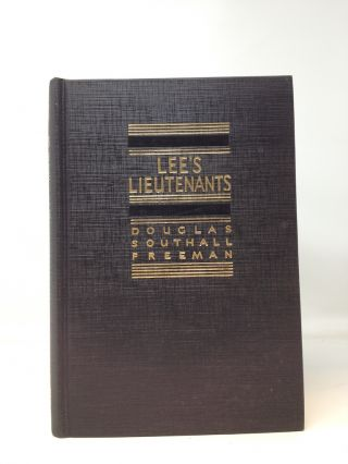 LEE'S LIEUTENANTS : A STUDY IN COMMAND (SIGNED)