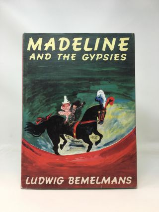 MADELINE AND THE GYPSIES. Ludwig Bemelmans.