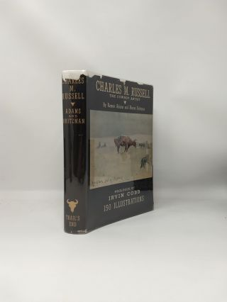 CHARLES M. RUSSELL THE COWBOY ARTIST : A BIOGRAPHY; (Prologue by Irvin Cobb)