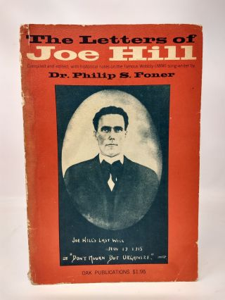 THE LETTERS OF JOE HILL. Compiled and, Phillip S. Foner