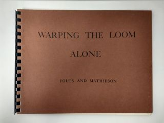WARPING THE LOOM ALONE. Teressa Folts, David Mathieson.
