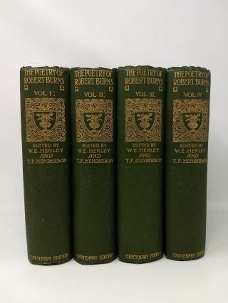 THE POETRY OF ROBERT BURNS CENTENARY EDITION . (4 VOLUMES, COMPLETE). W. E. Henley, T....