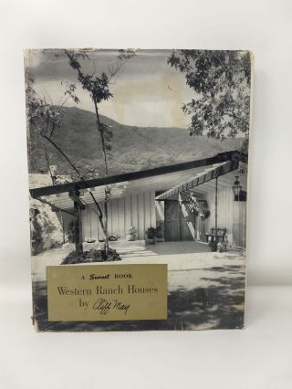 A SUNSET BOOK : WESTERN RANCH HOUSES BY CLIFF MAY. Cliff May, The Editorial Staff of Sunset Magazine