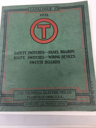 THE TRUMBULL ELECTRIC MFG. CO. CATALOG 15 -- 1931; Manufacturers of Complete Interior Electrical...