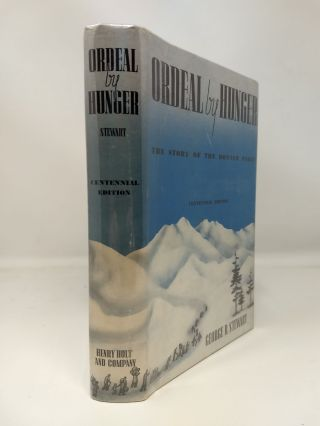 ORDEAL BY HUNGER : THE STORY OF THE DONNER PARTY (SIGNED)