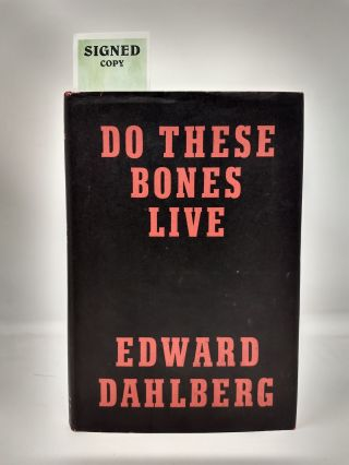 DO THESE BONES LIVE (SIGNED). Edward Dahlberg