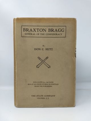 BRAXTON BRAGG : GENERAL OF THE CONFEDERACY