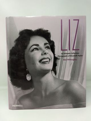 LIZ AN INTIMATE COLLECTION: PHOTOGRAPHS OF ELIZABETH TAYLOR. Bob Willoughby