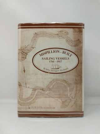 MISPILLION-BUILT SAILING VESSELS 1761 - 1917 (SIGNED). Betty Harrington Macdonald