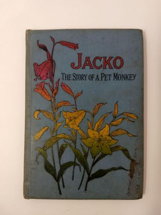 JACKO THE STORY OF A PET MONKEY (TALES FROM BIRD AND BEAST LAND). Anonymous