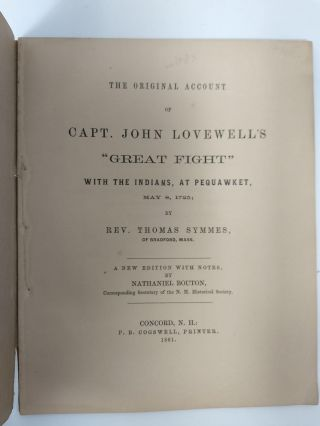 "THE ORIGINAL ACCOUNT OF CAPT. JOHN LOVEWELL'S ""GREAT FIGHT"" WITH THE INDIANS, AT PEQUAWKET, MAY 8, 1725."