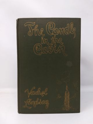 THE CANDLE IN THE CABIN : A WEAVING TOGETHER OF SCRIPT AND SINGING [SIGNED COPY]. VACHEL LINDSAY