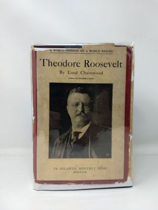 THEODORE ROOSEVELT [SIGNED COPY]. Lord Charnwood