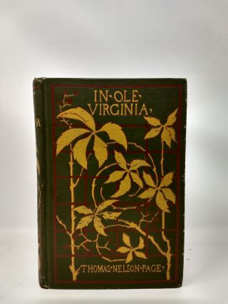 IN OLE VIRGINIA : OR MARSE CHAN AND OTHER STORIES. Thomas Nelson Page