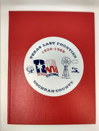 TEXAS' LAST FRONTIER: VOLUME 2. A SUPPLEMENT TO VOLUME 1, A HISTORY OF COCHRAN COUNTY. Cochran...