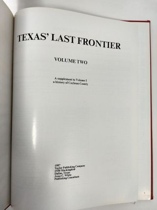 TEXAS' LAST FRONTIER: VOLUME 2. A SUPPLEMENT TO VOLUME 1, A HISTORY OF COCHRAN COUNTY