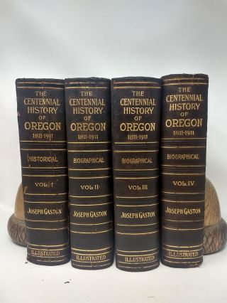 THE CENTENNIAL HISTORY OF OREGON 1811-1912 (4 Volumes, Complete, SIGNED BY AUTHOR); (With notice...