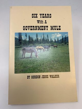 SIX YEARS WITH A GOVERNMENT MULE