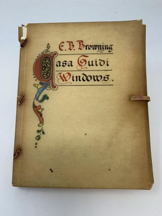 CASA GUIDI WINDOWS [ FLORENTINE ILLUSTRATED EDITION ]. With a. Prefatory, William A. Sim