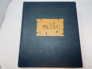 THE EGYPTIAN BOOK OF THE DEAD : THE MOST ANCIENT AND THE MOST IMPORTANT OF THE EXTANT RELIGIOUS...