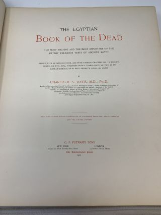 THE EGYPTIAN BOOK OF THE DEAD : THE MOST ANCIENT AND THE MOST IMPORTANT OF THE EXTANT RELIGIOUS TEXTS OF ANCIENT EGYPT; EDITED WITH AN INTRODUCTION, AND WITH VARIOUS CHAPTERS ON ITS HISTORY, SYMBOLISM, ETC, ETC. TOGETHER WITH A TRANSLATION, REVISED AS TO CERTAIN DETAILS, OF M. PAUL PIERRET'S LIVRE DES MORTS BY CHARLES H. S. DAVIS
