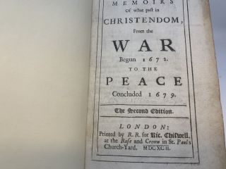 MEMOIRS OF WHAT PAST IN CHRISTENDOM, FROM THE WAR BEGUN 1672 TO THE PEACE CONCLUDED 1679. ...