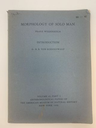 MORPHOLOGY OF SOLO MAN : ANTHROPOLOGICAL PAPERS OF THE AMERICAN MUSEUM OF NATURAL HISTORY ...