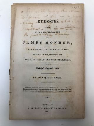 AN EULOGY: ON THE LIFE AND CHARACTER OF JAMES MONROE, FIFTH PRESIDENT OF THE UNITED STATES....