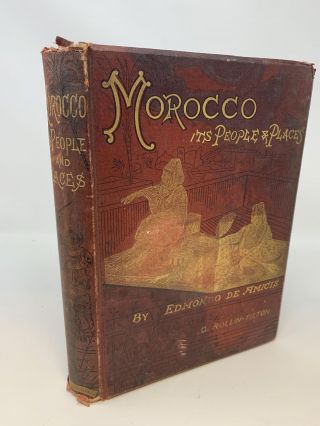 MOROCCO: ITS PEOPLE AND PLACES; Morocco: Its People and Places. Translated by T.Rollin-Tilton....