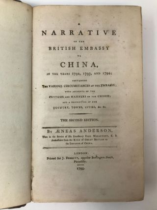 A NARRATIVE OF THE BRITISH EMBASSY TO CHINA, IN THE YEARS 1792, 1793, AND 1794; CONTAINING THE...