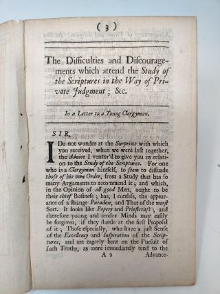 THE DIFFICULTIES AND DISCOURAGEMENTS WHICH ATTEND THE STUDY OF THE SCRIPTURES IN THE WAY OF PRIVATE JUDGEMENT. IN ORDER TO SHOW, THAT, SINCE SUCH A STUDY OF THE SCRIPTURES IS MENS INDISPENSABLE DUTY, IT CONCERNS ALL CHRISTIAN SOCIETIES TO REMOVE (AS MUCH AS POSSIBLE) THOSE DISCOURAGEMENTS. IN A LETTER TO A YOUNG CLERGYMAN. BY A PRESBYTER OF THE CHURCH OF ENGLAND. THE SECOND EDITION.