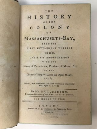 HISTORY OF THE COLONY OF MASSACHUSETS-BAY, FROM THE SETTLEMENT THEROF IN 1628, UNTIL ITS...