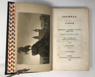 JOURNAL OF A TOUR IN GERMANY, SWEDEN, RUSSIA, POLAND, DURING THE YEARS 1813 AND 1814 (TWO...