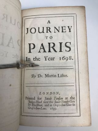 A JOURNEY TO PARIS IN THE YEAR 1698. Dr. Martin Lister