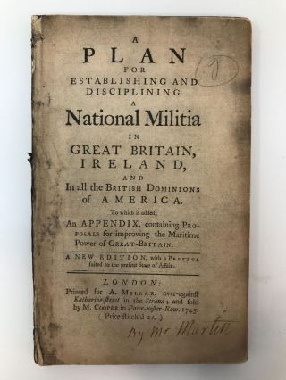 A PLAN FOR ESTABLISHING AND DISCIPLINING A NATIONAL MILITIA IN GREAT BRITAIN, IRELAND, AND IN ALL...