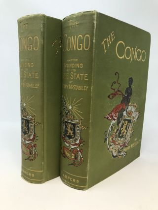 THE CONGO AND THE FOUNDING OF ITS FREE STATE : A STORY OF WORK AND EXPLORATION (TWO VOLUMES,...