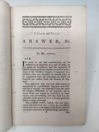 A CALM AND PLAIN ANSWER TO THE ENQUIRY, WHY ARE YOU A DISSENTER FROM THE CHURCH OF ENGLAND? CONTAINING SOME REMARKS ON ITS DOCTRINE, SPIRIT CONSTITUTION, AND SOME OF ITS OFFICES AND FORMS OF DEVOTION. BY THE AUTHOR OF THE DISSENTING GENTLEMAN'S LETTERS TO WHITE. BEING A SUMMARY VIEW OF THE ARGUMENTS CONTAINED IN THOSE LETTERS.