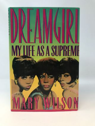 DREAMGIRL : MY LIFE AS A SUPREME (SIGNED COPY)