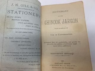 DICTIONARY OF THE CHINOOK JARGON WITH EXAMPLES OF USE IN CONVERSATION; A COMPLETE DICTIONARY OF THE CHINOOK JARGON, ENGLISH-CHINOOK AND CHINOOK-ENGLISH
