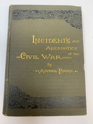 INCIDENTS AND ANECDOTES OF THE CIVIL WAR. Admiral Porter