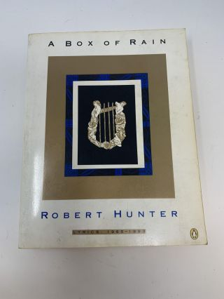 A BOX OF RAIN : LYRICS 1965-1993. Robert Hunter