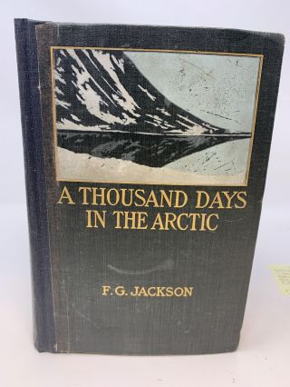 A THOUSAND DAYS IN THE ARCTIC; (with Preface by Admiral Sir F. Leopold McClintock). Frederick G....