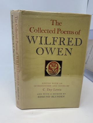 THE COLLECTED POEMS OF WILFRED OWEN : EDITED WITH AN INTRODUCTION AND NOTES BY C. DAY LEWIS AND...