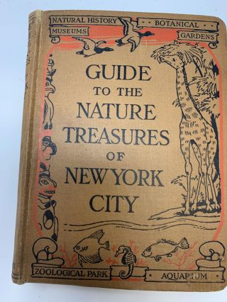 GUIDE TO THE NATURE TREASURES OF NEW YORK CITY; American Museum of Natural History -- New York...